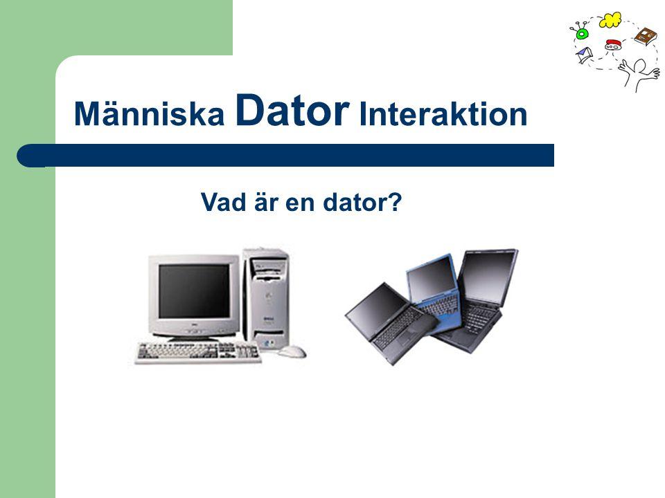 Människa Dator Interaktion Vad är en dator?