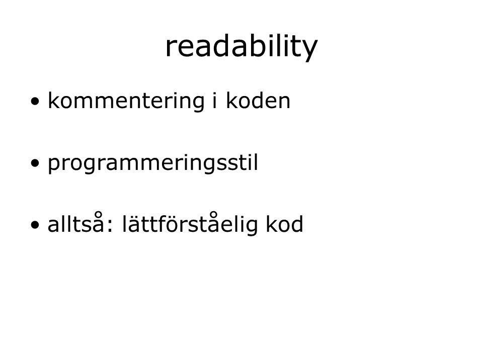 readability kommentering i koden programmeringsstil alltså: lättförståelig kod