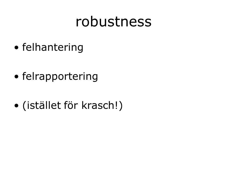 robustness felhantering felrapportering (istället för krasch!)