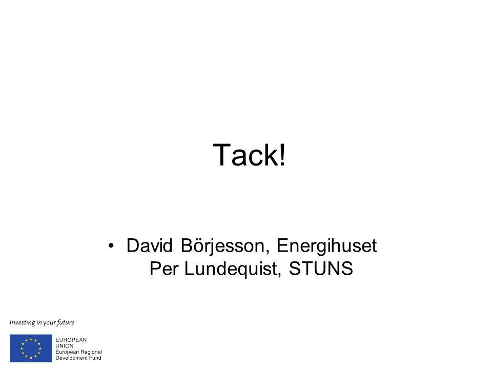 David Börjesson, Energihuset Per Lundequist, STUNS Tack!