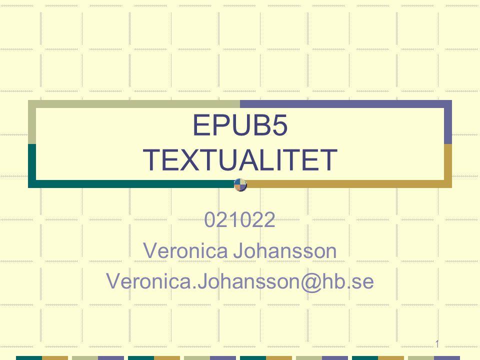 1 EPUB5 TEXTUALITET 021022 Veronica Johansson Veronica.Johansson@hb.se