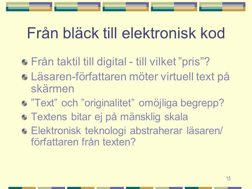 15 Från bläck till elektronisk kod Från taktil till digital - till vilket pris .