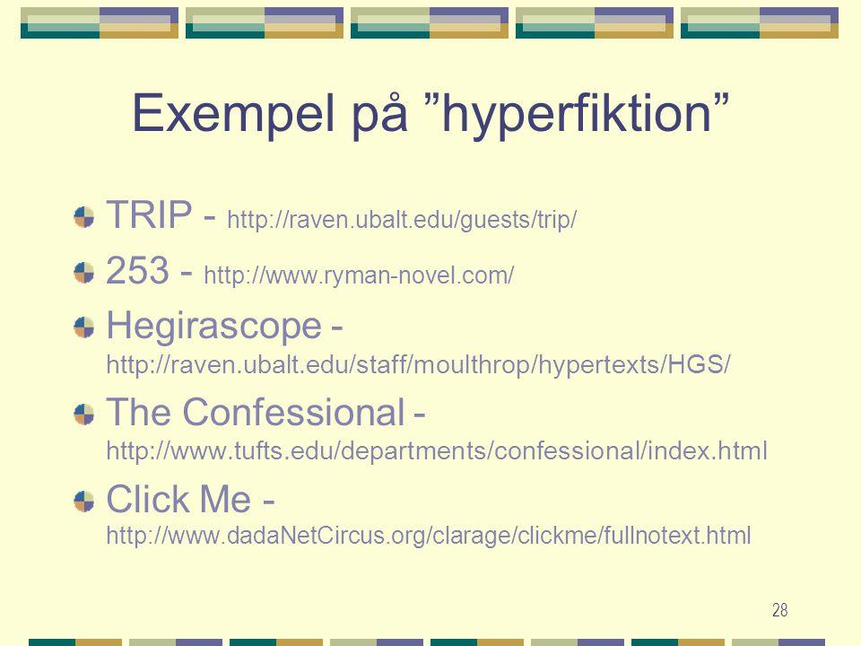 """28 Exempel på """"hyperfiktion"""" TRIP - http://raven.ubalt.edu/guests/trip/ 253 - http://www.ryman-novel.com/ Hegirascope - http://raven.ubalt.edu/staff/m"""