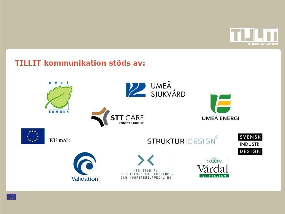 EU mål 1 TILLIT kommunikation stöds av:
