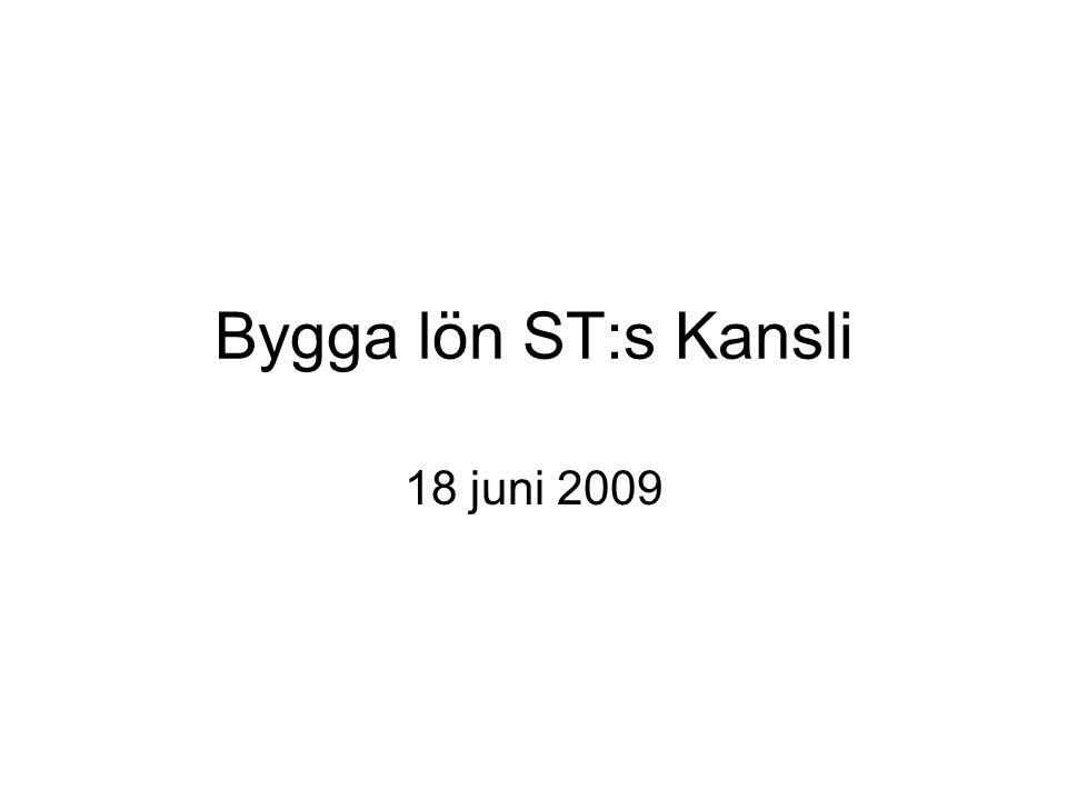 Bygga lön ST:s Kansli 18 juni 2009