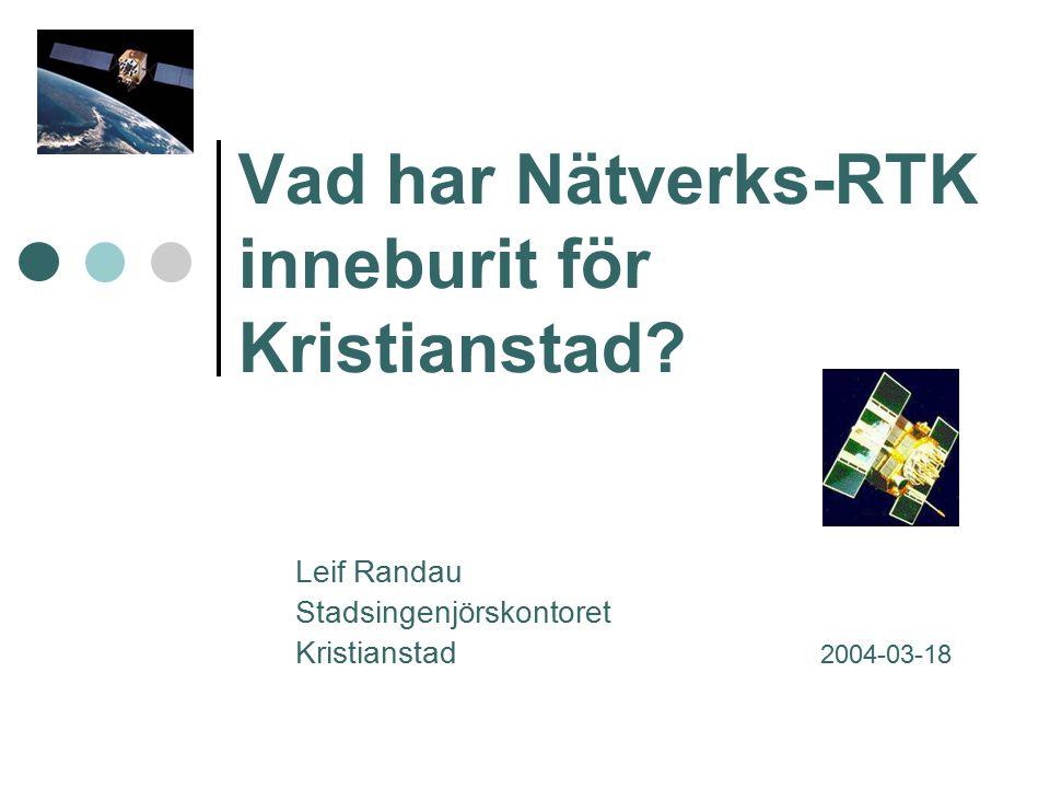 Vad har Nätverks-RTK inneburit för Kristianstad.