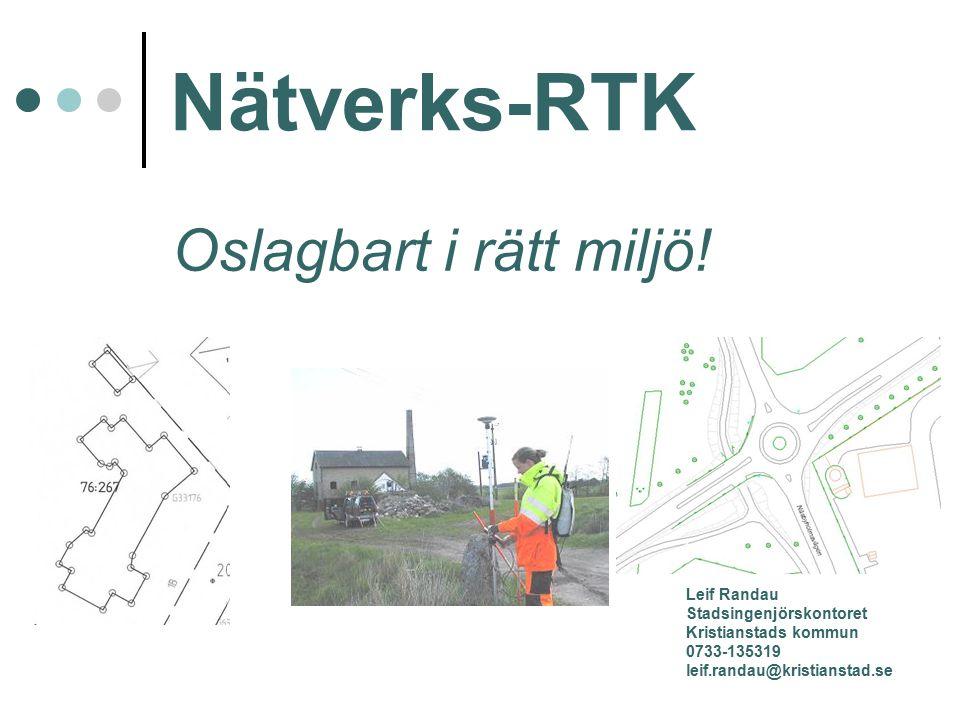 Nätverks-RTK Oslagbart i rätt miljö.