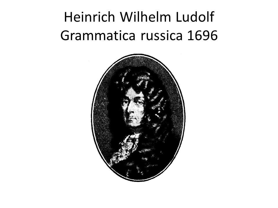 Heinrich Wilhelm Ludolf Grammatica russica 1696