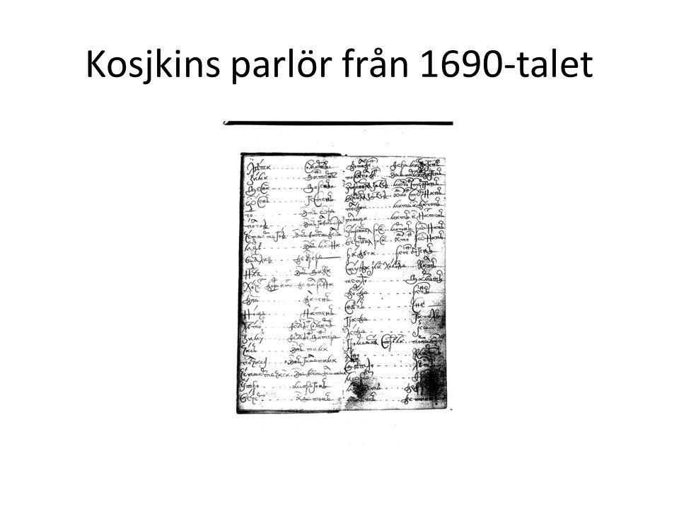 Kosjkins parlör från 1690-talet