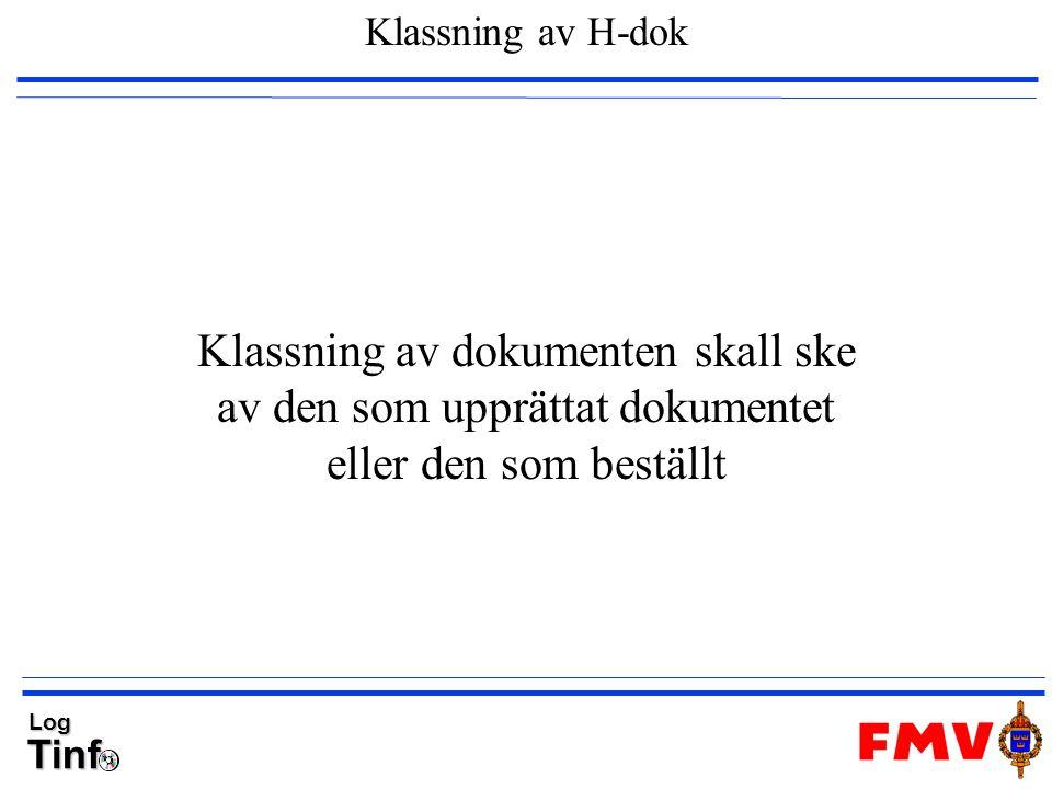 TinfLog Klassning av H-dok Klassning av dokumenten skall ske av den som upprättat dokumentet eller den som beställt