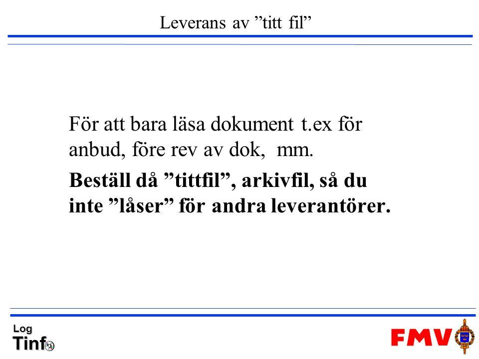 """TinfLog Leverans av """"titt fil"""" För att bara läsa dokument t.ex för anbud, före rev av dok, mm. Beställ då """"tittfil"""", arkivfil, så du inte """"låser"""" för"""