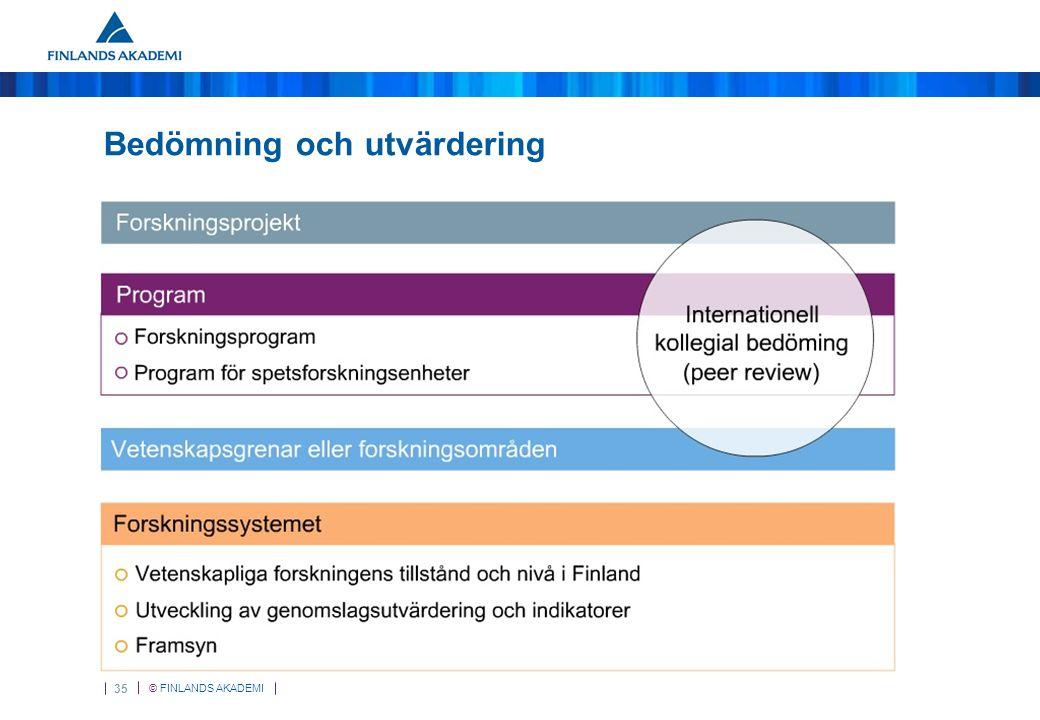 © FINLANDS AKADEMI 35 Bedömning och utvärdering
