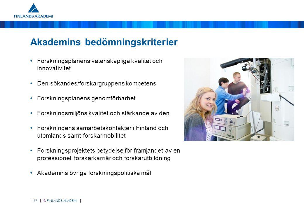 © FINLANDS AKADEMI 37 Akademins bedömningskriterier Forskningsplanens vetenskapliga kvalitet och innovativitet Den sökandes/forskargruppens kompetens Forskningsplanens genomförbarhet Forskningsmiljöns kvalitet och stärkande av den Forskningens samarbetskontakter i Finland och utomlands samt forskarmobilitet Forskningsprojektets betydelse för främjandet av en professionell forskarkarriär och forskarutbildning Akademins övriga forskningspolitiska mål
