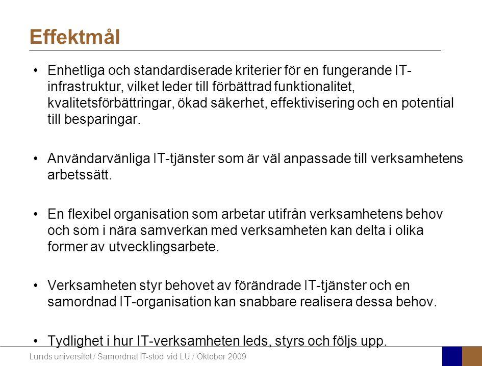 Lunds universitet / Samordnat IT-stöd vid LU / Oktober 2009 Enhetliga och standardiserade kriterier för en fungerande IT- infrastruktur, vilket leder