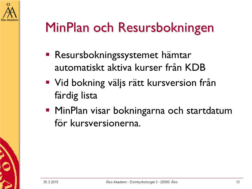 MinPlan och Resursbokningen  Resursbokningssystemet hämtar automatiskt aktiva kurser från KDB  Vid bokning väljs rätt kursversion från färdig lista  MinPlan visar bokningarna och startdatum för kursversionerna.