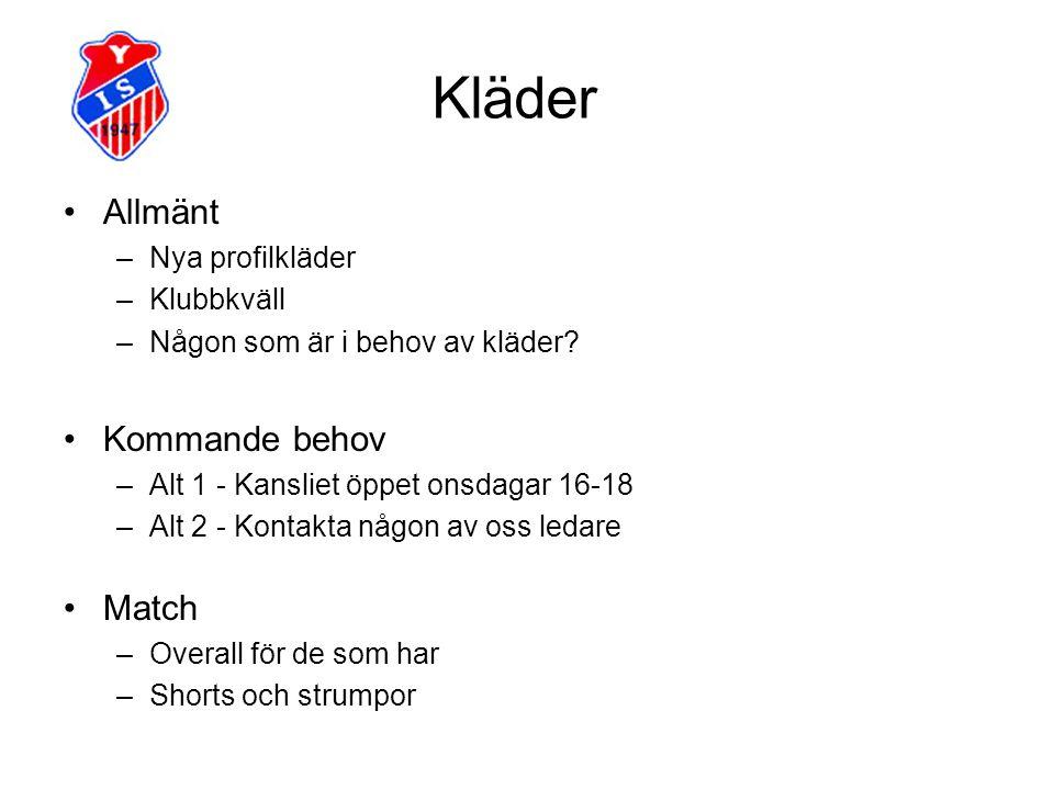 Kläder Allmänt –Nya profilkläder –Klubbkväll –Någon som är i behov av kläder? Kommande behov –Alt 1 - Kansliet öppet onsdagar 16-18 –Alt 2 - Kontakta