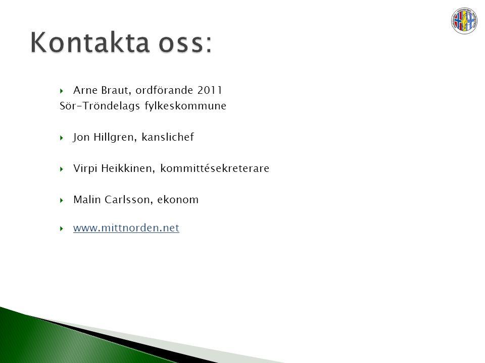  Arne Braut, ordförande 2011 Sör-Tröndelags fylkeskommune  Jon Hillgren, kanslichef  Virpi Heikkinen, kommittésekreterare  Malin Carlsson, ekonom