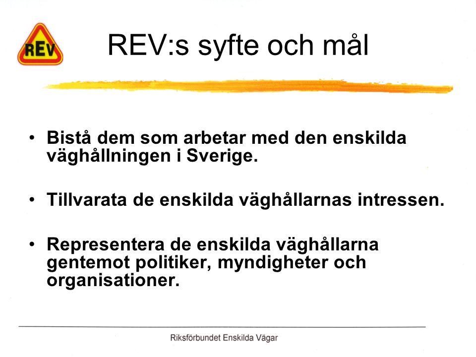 REV:s syfte och mål Bistå dem som arbetar med den enskilda väghållningen i Sverige.