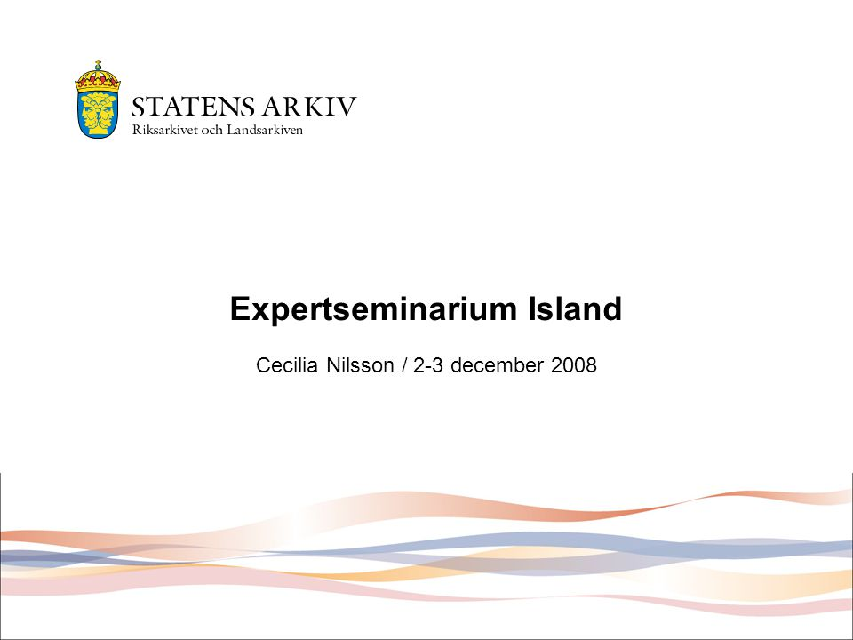 Expertseminarium Island Cecilia Nilsson / 2-3 december 2008