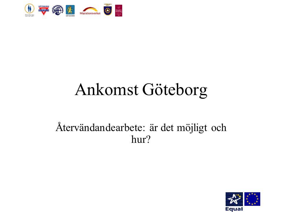 Ankomst Göteborg Återvändandearbete: är det möjligt och hur