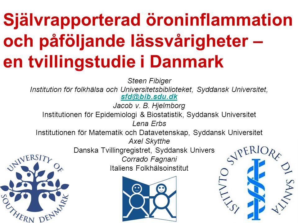 Självrapporterad öroninflammation och påföljande lässvårigheter – en tvillingstudie i Danmark Steen Fibiger Institution för folkhälsa och Universitets