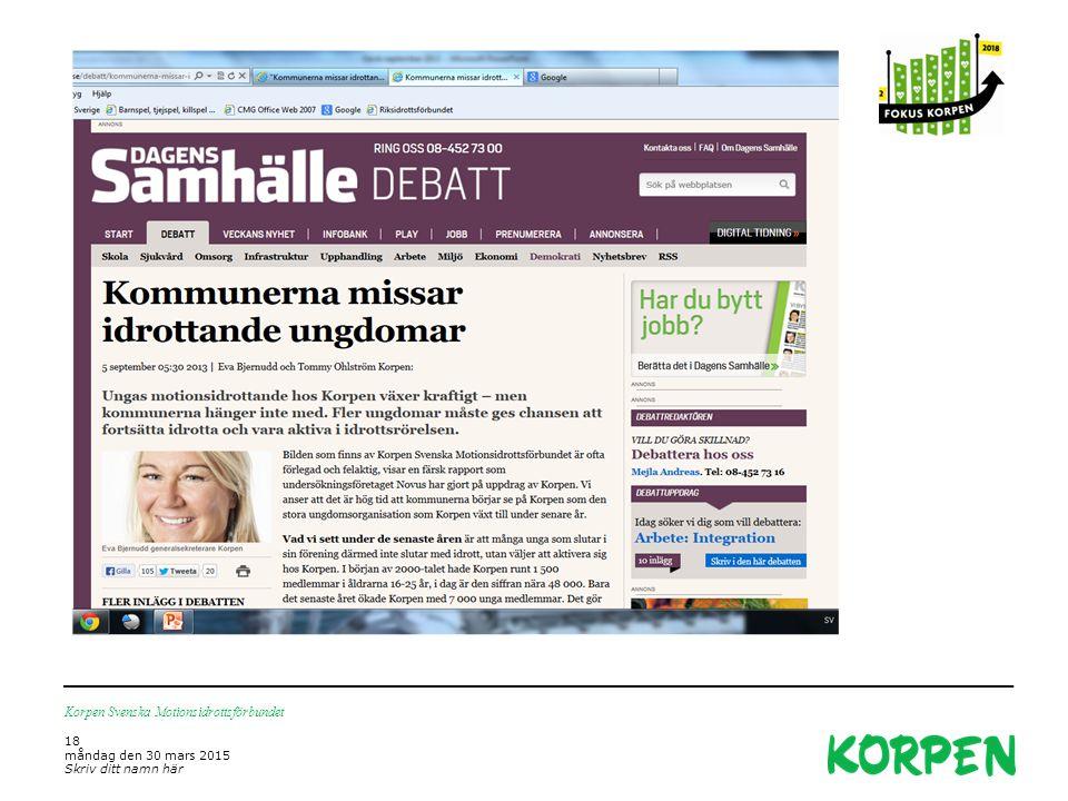 Korpen Svenska Motionsidrottsförbundet 18 måndag den 30 mars 2015 Skriv ditt namn här