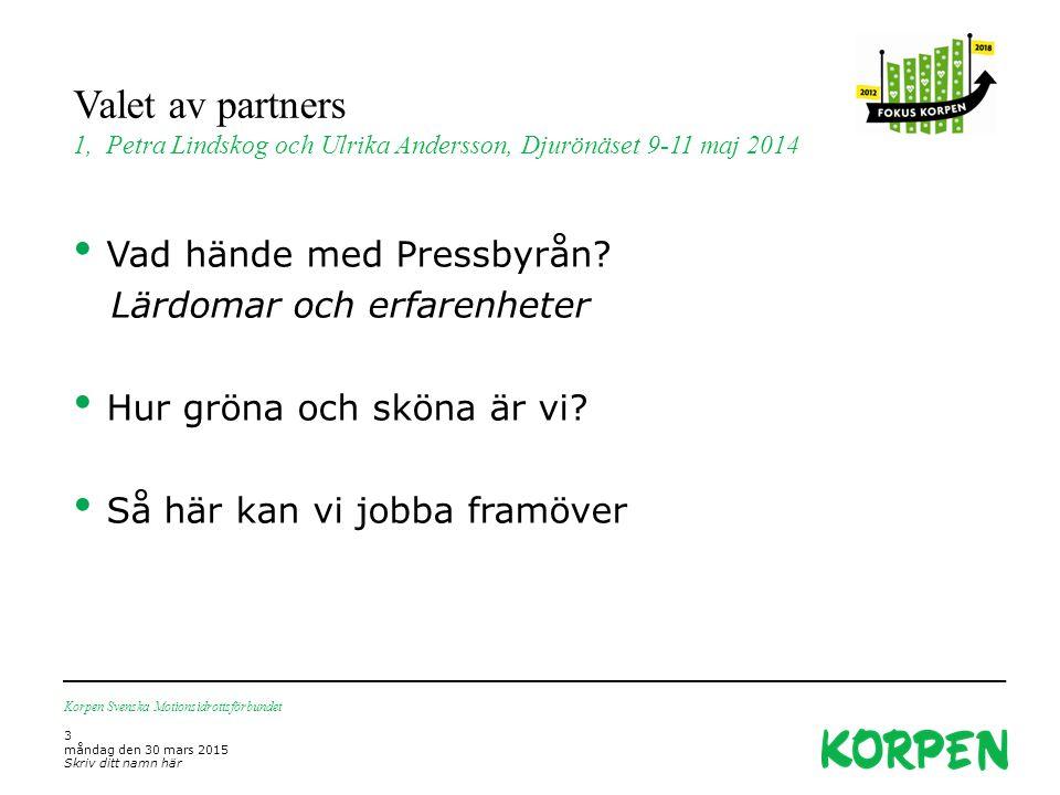 Valet av partners 1, Petra Lindskog och Ulrika Andersson, Djurönäset 9-11 maj 2014 Korpen Svenska Motionsidrottsförbundet 3 måndag den 30 mars 2015 Sk