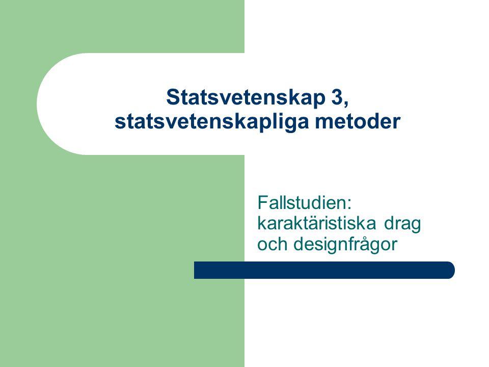 Föreläsningens disposition Fallstudien som metodstrategi Olika typer av fallstudier: relation till teori Ett eller flera fall.