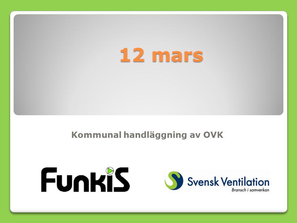 12 mars Kommunal handläggning av OVK