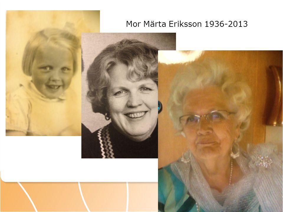 Mor Märta Eriksson 1936-2013