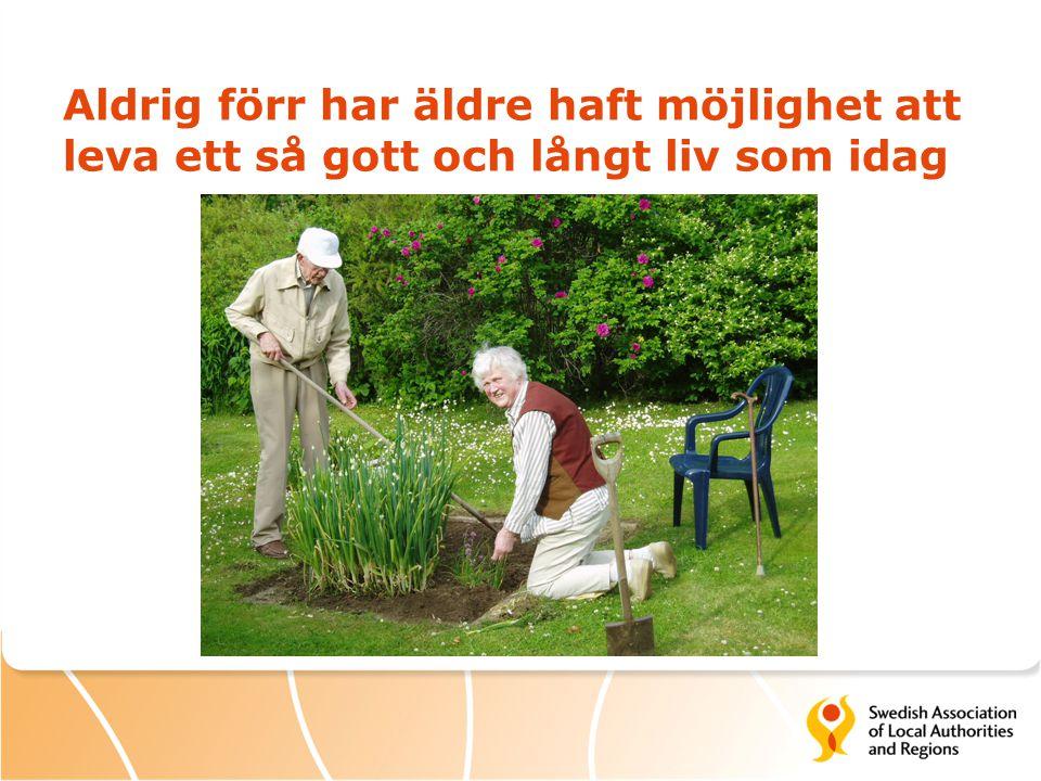 Aldrig förr har äldre haft möjlighet att leva ett så gott och långt liv som idag