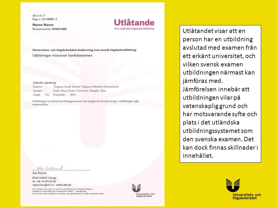 Sv Utlåtandet visar att en person har en utbildning avslutad med examen från ett erkänt universitet, och vilken svensk examen utbildningen närmast kan