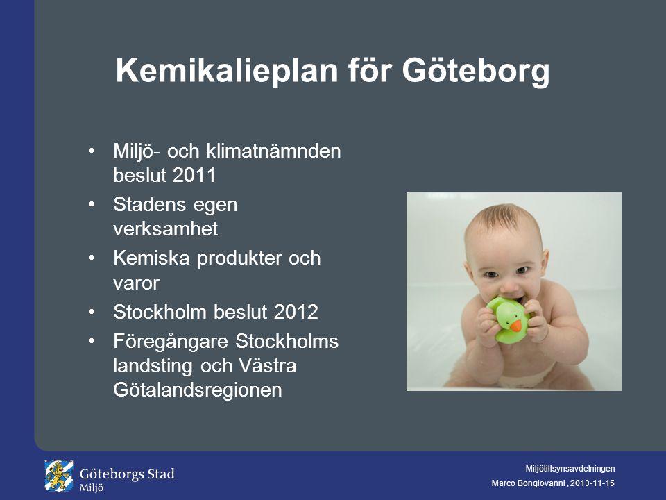 Miljötillsynsavdelningen Marco Bongiovanni, 2013-11-15 Kemikalieplan för Göteborg Miljö- och klimatnämnden beslut 2011 Stadens egen verksamhet Kemiska