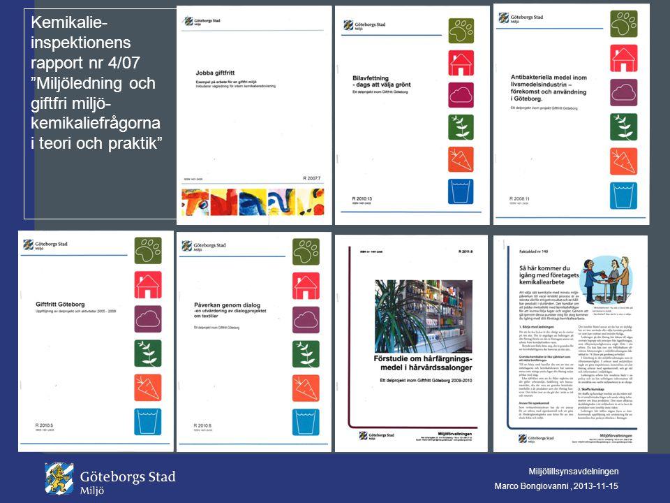 """Miljötillsynsavdelningen Marco Bongiovanni, 2013-11-15 Kemikalie- inspektionens rapport nr 4/07 """"Miljöledning och giftfri miljö- kemikaliefrågorna i t"""