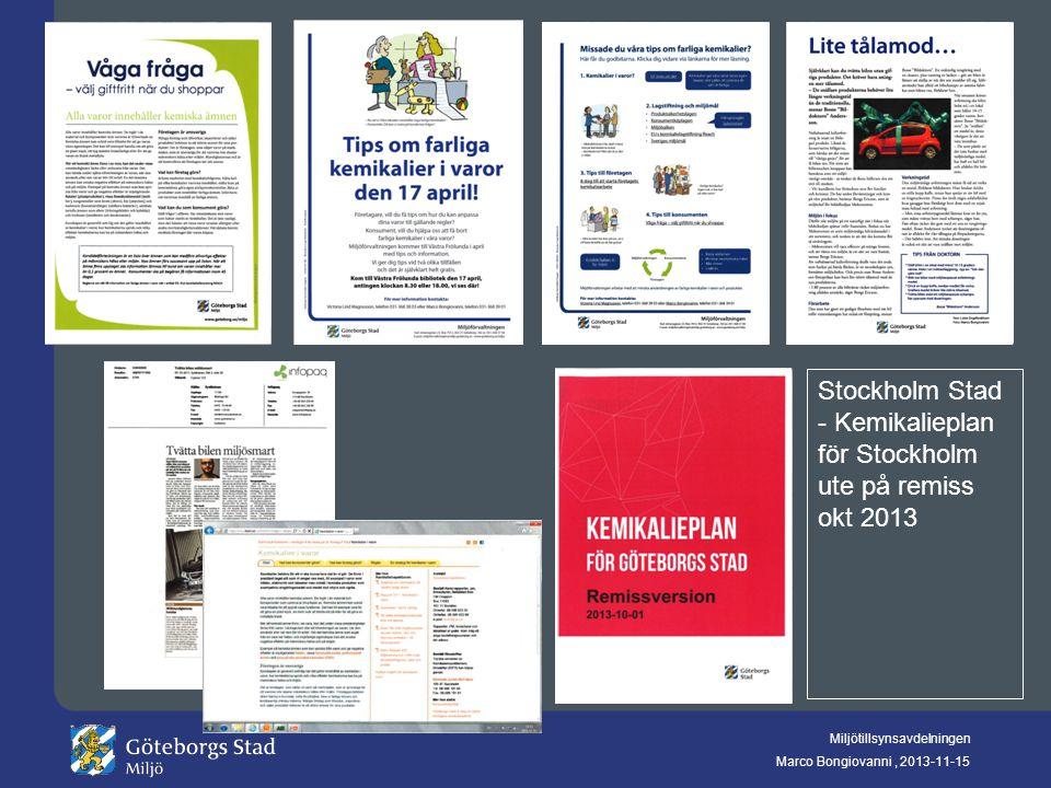Miljötillsynsavdelningen Marco Bongiovanni, 2013-11-15 Stockholm Stad - Kemikalieplan för Stockholm ute på remiss okt 2013