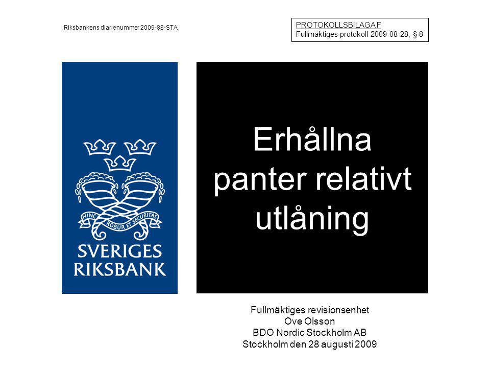 Erhållna panter relativt utlåning Fullmäktiges revisionsenhet Ove Olsson BDO Nordic Stockholm AB Stockholm den 28 augusti 2009 PROTOKOLLSBILAGA F Full