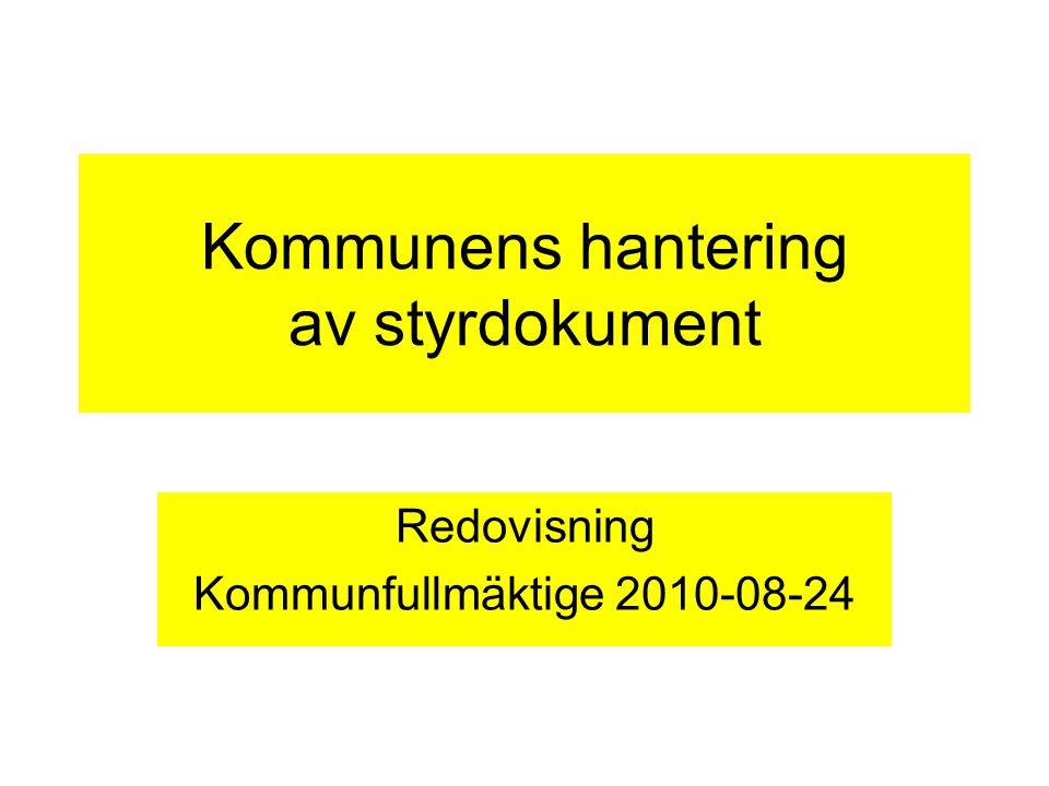 Kommunens hantering av styrdokument Redovisning Kommunfullmäktige 2010-08-24