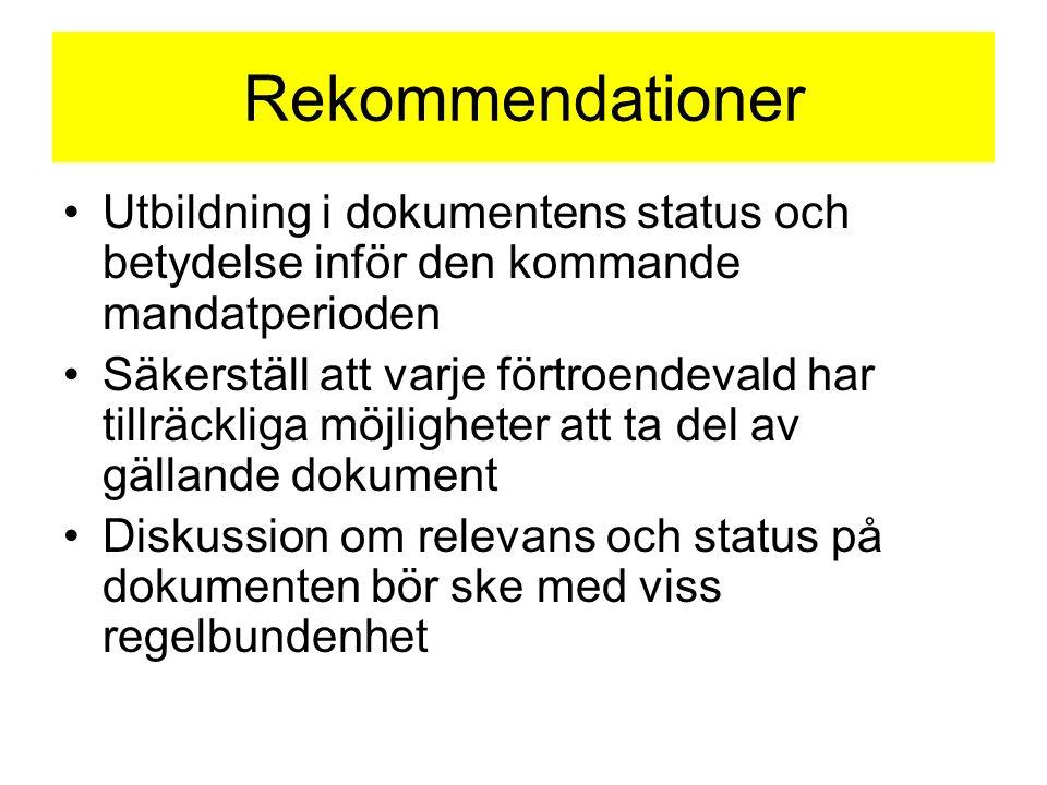 Rekommendationer Utbildning i dokumentens status och betydelse inför den kommande mandatperioden Säkerställ att varje förtroendevald har tillräckliga