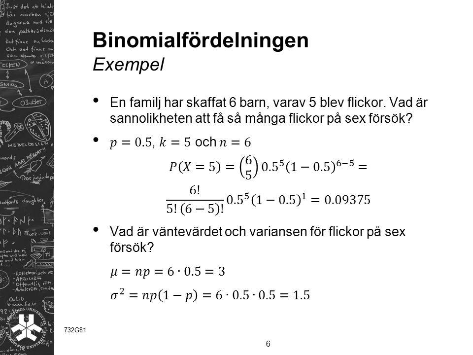 Binomialfördelningen Exempel 6 732G81