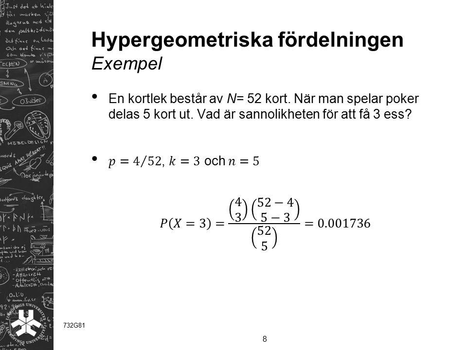 Hypergeometriska fördelningen Exempel 8 732G81