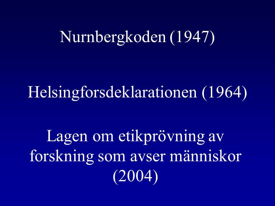 Nurnbergkoden (1947) Helsingforsdeklarationen (1964) Lagen om etikprövning av forskning som avser människor (2004)