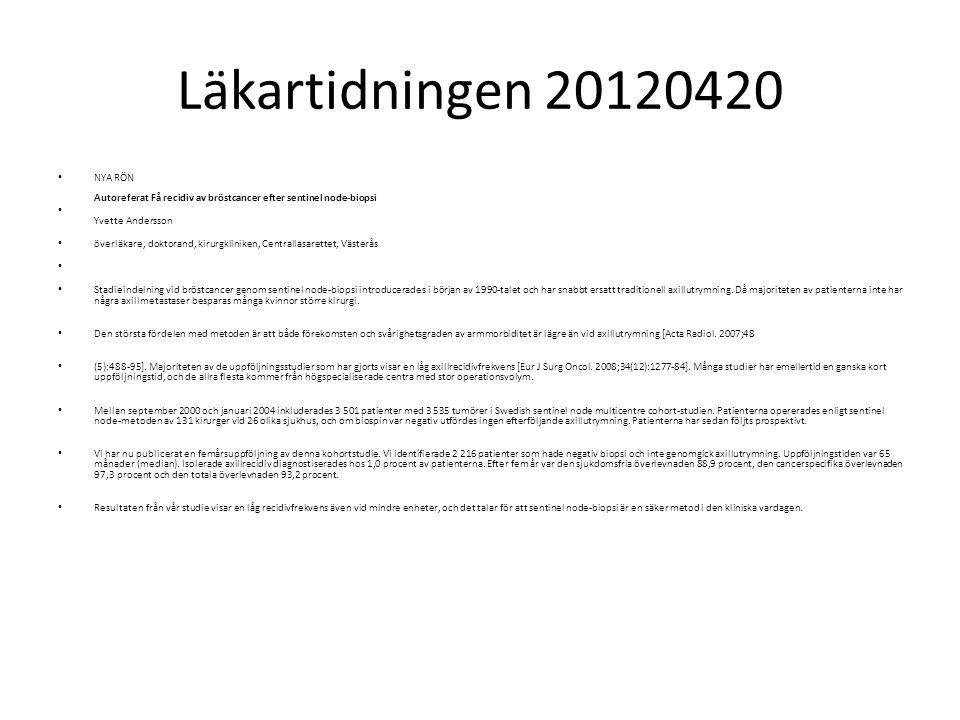 Läkartidningen 20120420 NYA RÖN Autoreferat Få recidiv av bröstcancer efter sentinel node-biopsi Yvette Andersson överläkare, doktorand, kirurgklinike