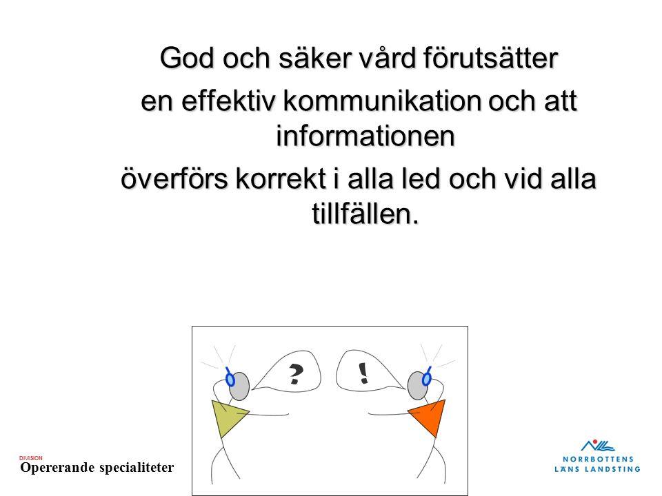 DIVISION Opererande specialiteter Akutsjukvården Sunderby sjukhus Birgitta Boqvist Birgitta Boqvist God och säker vård förutsätter en effektiv kommuni