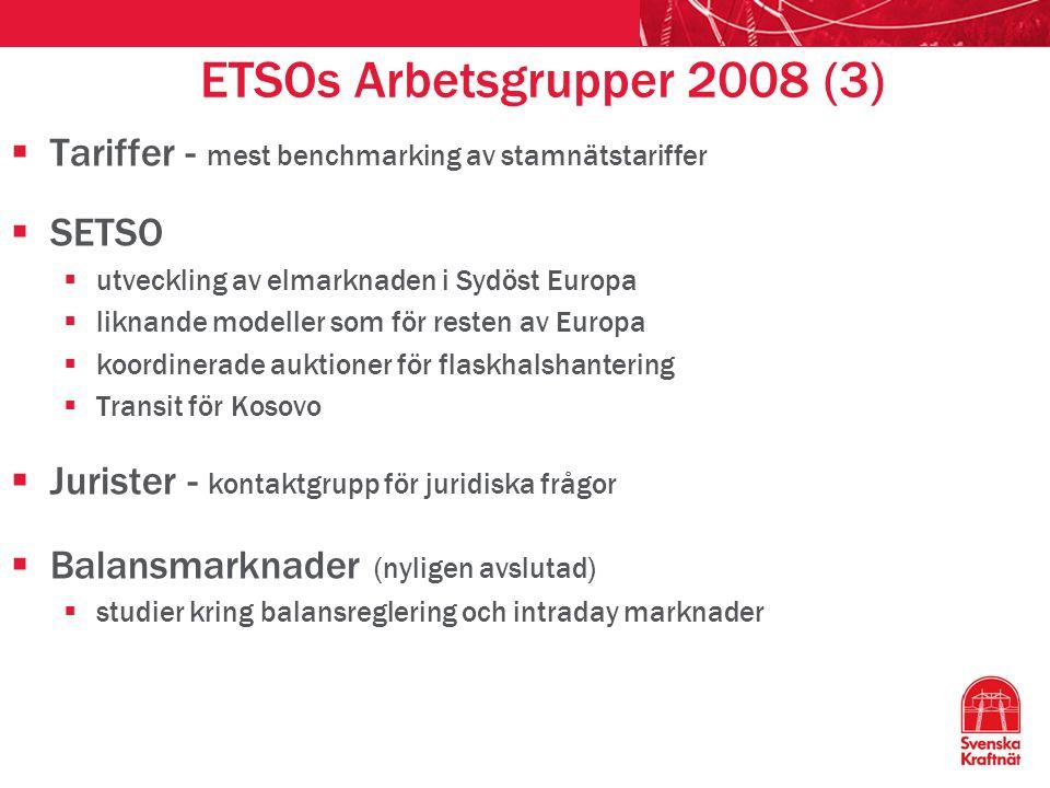 ETSOs Arbetsgrupper 2008 (3)  Tariffer - mest benchmarking av stamnätstariffer  SETSO  utveckling av elmarknaden i Sydöst Europa  liknande modelle