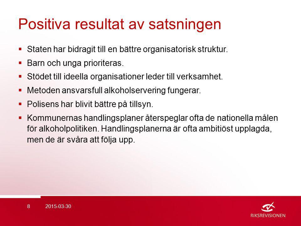 Positiva resultat av satsningen  Staten har bidragit till en bättre organisatorisk struktur.