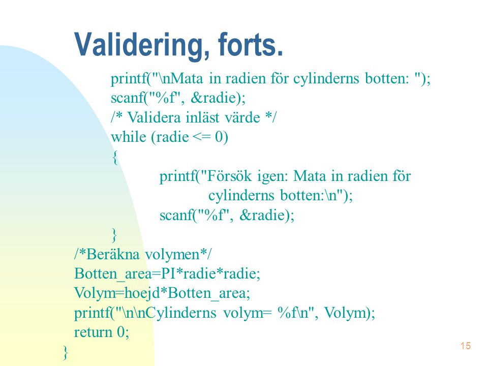 15 Validering, forts. printf(