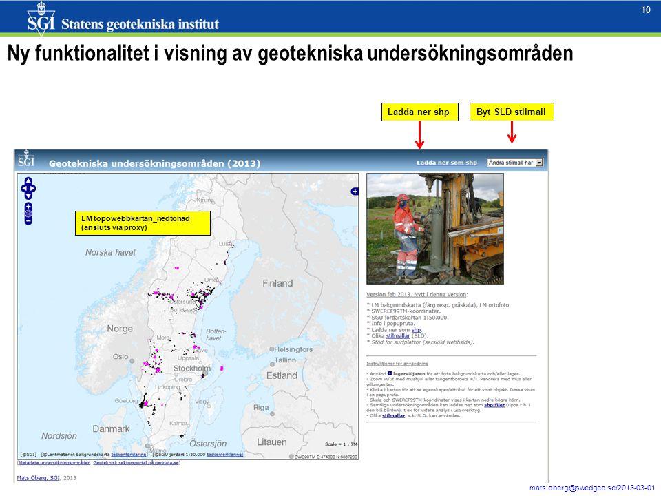10 mats.oberg@swedgeo.se/2013-03-01 10 Ny funktionalitet i visning av geotekniska undersökningsområden Byt SLD stilmallLadda ner shp LM topowebbkartan_nedtonad (ansluts via proxy)