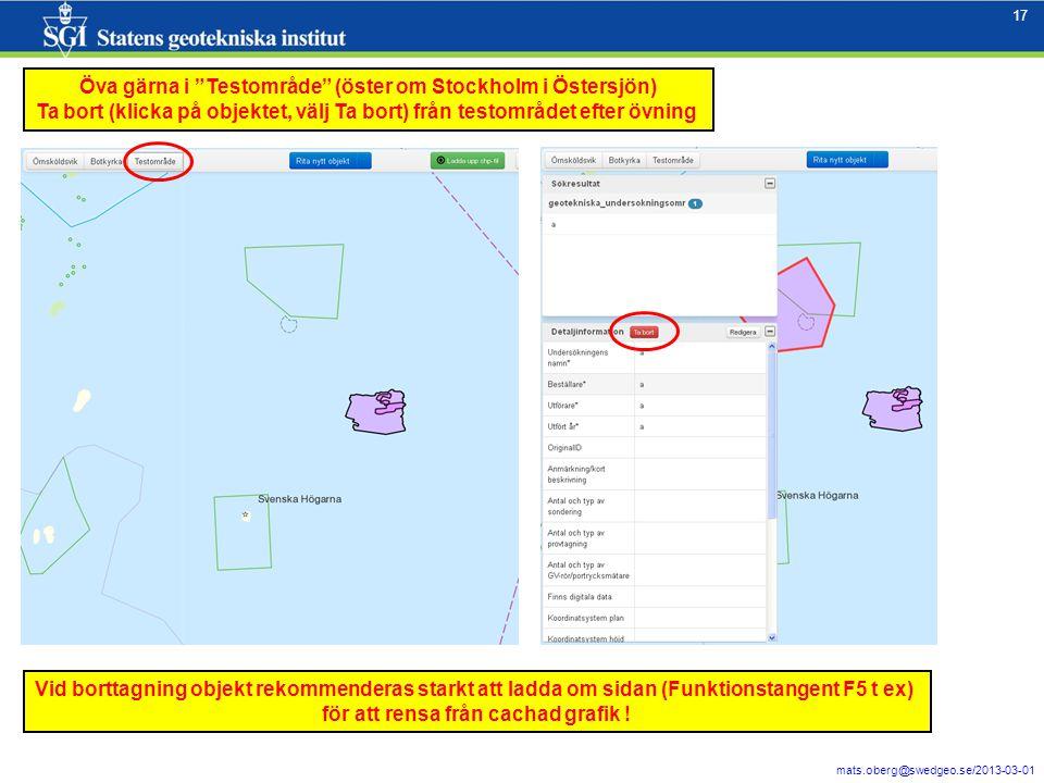 """17 mats.oberg@swedgeo.se/2013-03-01 17 Öva gärna i """"Testområde"""" (öster om Stockholm i Östersjön) Ta bort (klicka på objektet, välj Ta bort) från testo"""