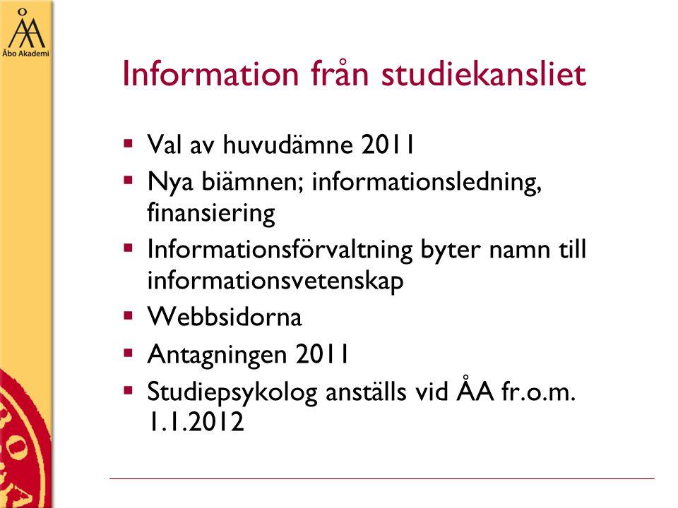 Information från studiekansliet  Val av huvudämne 2011  Nya biämnen; informationsledning, finansiering  Informationsförvaltning byter namn till inf