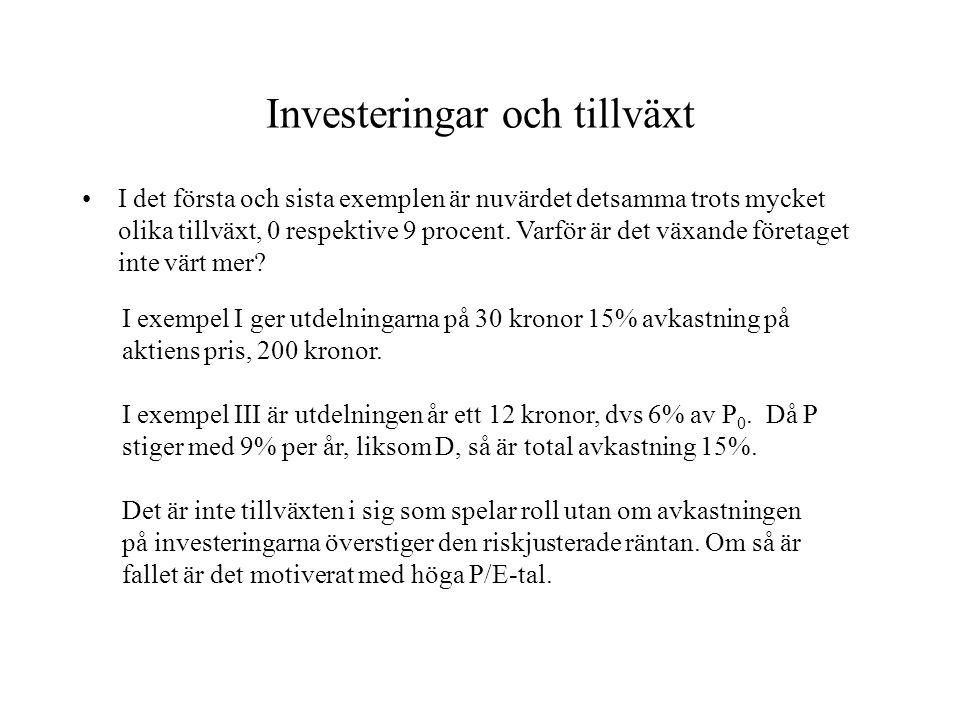 Investeringar och tillväxt I det första och sista exemplen är nuvärdet detsamma trots mycket olika tillväxt, 0 respektive 9 procent. Varför är det väx